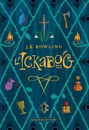 L' Ickabog / J.K. Rowling | Rowling, Joanne Kathleen. Auteur